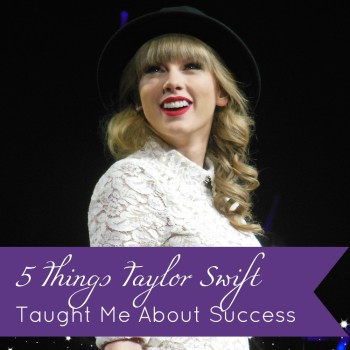 5 Things Taylor Swift Taught Me About Success by Jamie Raintree | http://jamieraintree.com #goals #business #women