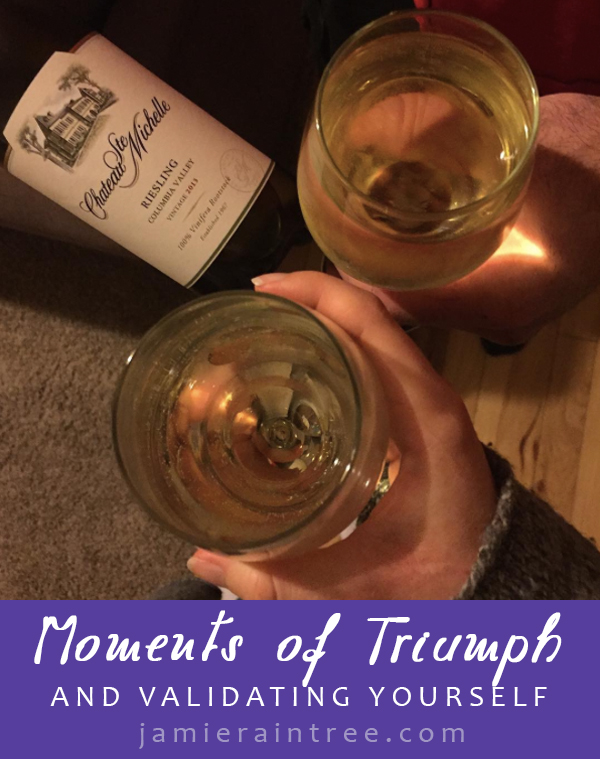 Moments of Triumph (And Validating Yourself) by Jamie Raintree | http://jamieraintree.com #writers #writelife #amwriting