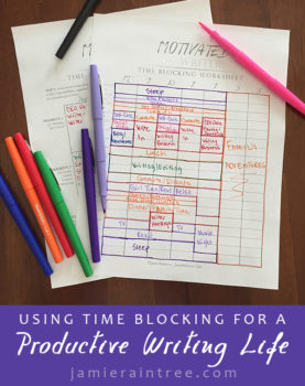 Using Time Blocking for a Productive Writing Life by Jamie Raintree | http://jamieraintree.com #writers #productivity #tools #writing #schedule