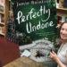 Release Week for Perfectly Undone